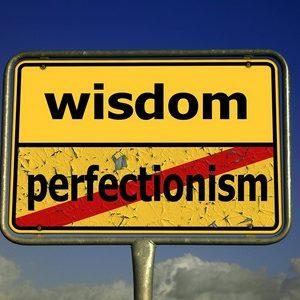 Jak walczyć z perfekcjonizmem?